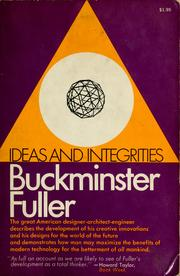 Cover of: Ideas and integrities | R. Buckminster Fuller
