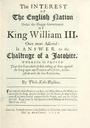Cover of: The interest of the English nation under the happy government of King William III once more asserted | Philo-kalo-basileos.