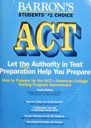 Cover of: How to prepare for the ACT, American College Testing Assessment Program | George Ehrenhaft