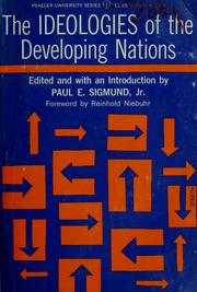 The ideologies of the developing nations by Paul E. Sigmund