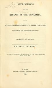 Cover of: Instructions from the Regents of the University, to the several academies subject to their visitation, prescribing the requisites and forms of academic reports, &c | New York (State) University