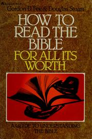 Cover of: How to read the Bible for all its worth | Gordon D. Fee
