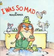 Cover of: I was so mad | Mercer Mayer