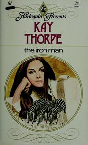 Cover of: The iron man | Kay Thorpe
