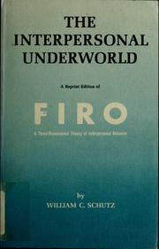 Cover of: The interpersonal underworld | Will Schutz
