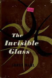 Cover of: The Invisible Glass by Loren Wahl