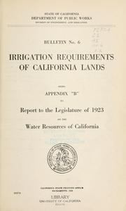 Cover of: Irrigation requirements of California lands | California. Division of Engineering and Irrigation.