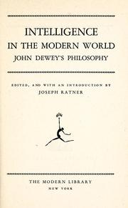 Cover of: Intelligence in the modern world: John Dewey's philosophy