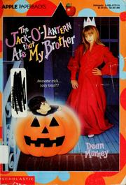 Cover of: The jack-o'-lantern that ate my brother | Dean Marney