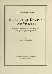 An introduction to the geology of Dayton and vicinity, with special reference to the gravel ridge area south of the city, including Hills and dales and Moraine park by A. F. Foerste