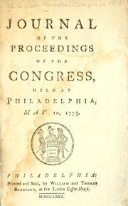 Cover of: Journal of the proceedings of the Congress, held at Philadelphia, May 10, 1775. | United States. Continental Congress.