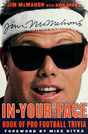 Cover of: Jim McMahon's in-your-face book of pro football trivia