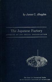Cover of: The Japanese factory | James C. Abegglen