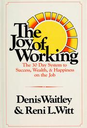 Cover of: The joy of working by Denis Waitley