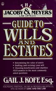 Cover of: The Jacoby & Meyers guide to wills and estates | Gail J. Koff
