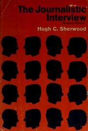 The journalistic interview by Hugh C. Sherwood