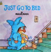 Cover of: Just go to bed | Mercer Mayer