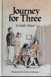 Cover of: Journey for three by Isabelle Holland