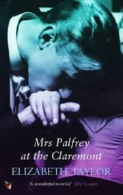 Cover of: Mrs Palfrey at the Claremont (Virago Modern Classics) | Elizabeth Taylor