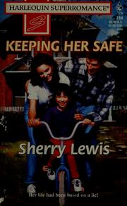 Cover of: Keeping her safe | Sherry Lewis