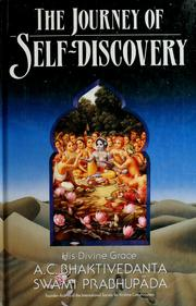 Cover of: The journey of self-discovery by A. C. Bhaktivedanta Swami Prabhupāda