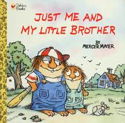 Cover of: Just me and my little brother | Mercer Mayer