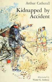 Cover of: Kidnapped by accident | Arthur Catherall