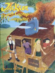 Cover of: Jackson, the flying laptop computer | Stephanie Autrey