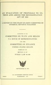Cover of: An evaluation of proposals to extend and amend the Renegotiation act of 1951 | United States. Congress. Joint Committee on Internal Revenue Taxation.