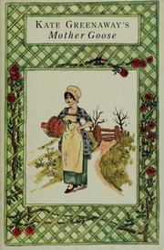 Cover of: Kate Greenaway's Mother Goose: or, The old nursery rhymes.