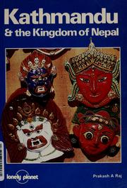 Cover of: Kathmandu & the Kingdom of Nepal by Raj, Prakash A.
