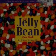 Cover of: The jelly bean fun book | Karen Capucilli
