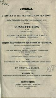 Cover of: Journal and debates of the Federal Convention, held at Philadelphia, from May 14, to September 17, 1787 | Jonathan Elliot