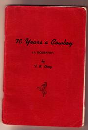 Cover of: 70 years a cowboy | T. B. Long