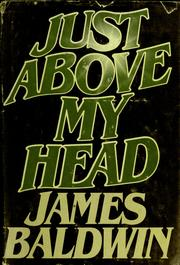 Cover of: Just above my head | James Baldwin