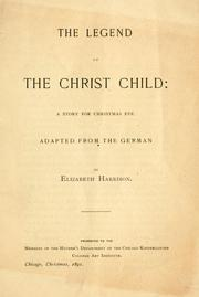 Cover of: The legend of the Christ Child by Elizabeth Harrison