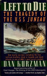 Left to die : The tragedy of the USS Juneau