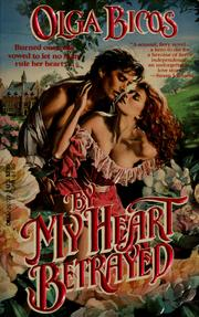 Cover of: By my heart betrayed | Olga Bicos