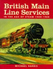 Cover of: British main line services in the age of steam, 1900-1968