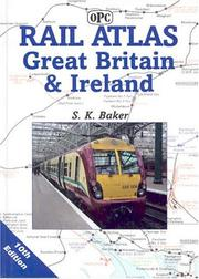 Cover of: Rail Atlas Great Britain and Ireland | S Baker