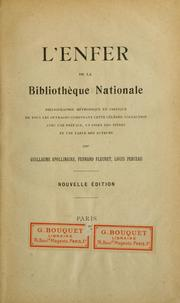 Cover of: L'enfer de la Bibliotheque nationale; bibliographie methodique et critique de tous les ouvrages composant cette celebre collection ... | Guillaume Apollinaire