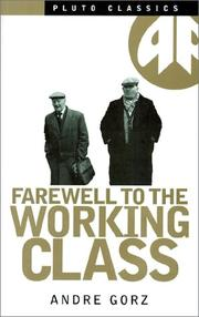 Cover of: Farewell to the Working Class (Pluto Classics) | Andre Gorz