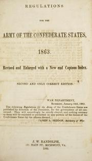 Cover of: Regulations for the army of the Confederate States, 1863. | Confederate States of America. War Dept.