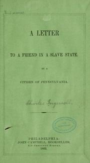 Cover of: A letter to a friend in a slave state | Charles Ingersoll