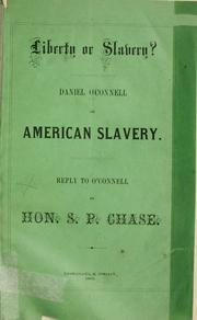 Liberty or slavery? by O'Connell, Daniel