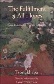 Cover of: The Fulfillment of All Hopes: guru devotion in Tibetan Buddhism