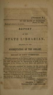 Cover of: Report of the state librarian, relative to the augmentation of the library. | Maryland State Library.