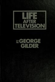 Cover of: Life after television | George F. Gilder