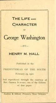 Cover of: life and character of George Washington | Henry M. Hall