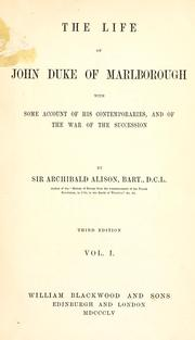 The life of John, duke of Marlborough by Alison, Archibald Sir